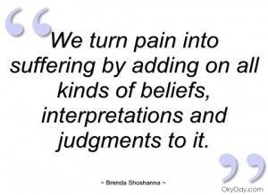 we turn pain into suffering by adding on