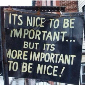 It's nice to be nice to others