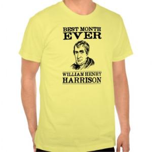 william_henry_harrison_best_month_ever_shirts ...