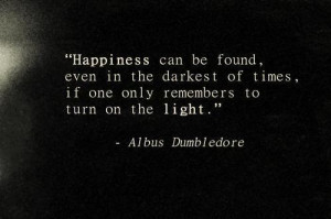 ... only remembers to turn on the light. Harry Potter – Albus Dumbledore