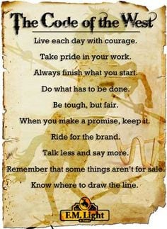 "Code of the West: ""Live each day with courage. Take pride in your ..."