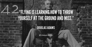 quote Douglas Adams flying is learning how to throw yourself 2975 png