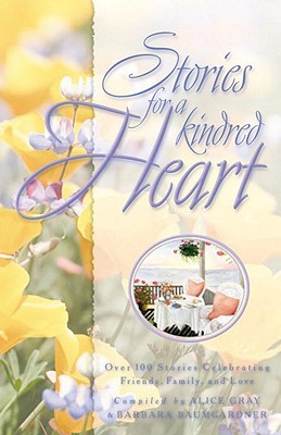 Stories for a Kindred Heart: Over 100 Treasures to Touch Your Soul
