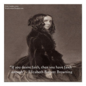 Elizabeth Barrett Browning Faith Quote Poster Poster