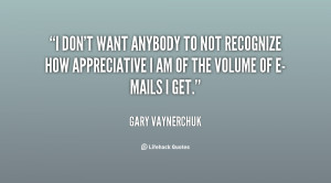 quote-Gary-Vaynerchuk-i-dont-want-anybody-to-not-recognize-140267_1 ...