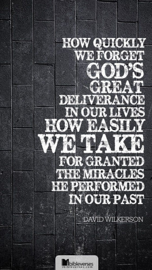... the miracles he performed in our past. - David Wilkerson #quote