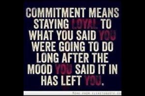 Commitment, Devotion, Loyalty
