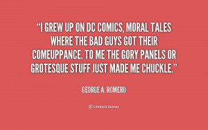 quote-George-A.-Romero-i-grew-up-on-dc-comics-moral-210543_1.png
