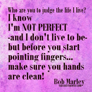 not perfect – Bob Marley picture quote about judging