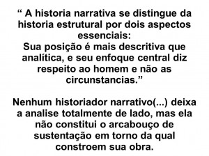 historia narrativa se distingue da historia estrutural por dois ...