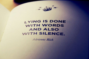 Lying is done with words and also with silence.