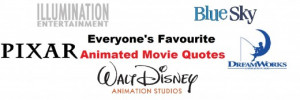 Animated Movie Quotes - Everyone's Favourites