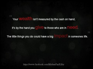 Your wealth isn't measured by the cash on hand, it's by the hand you ...