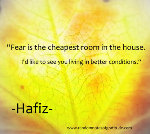 Hafiz Quotes Fear Is The Fear is the cheapest room hafiz quote