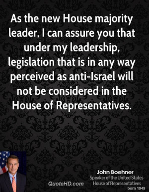 As the new House majority leader, I can assure you that under my ...