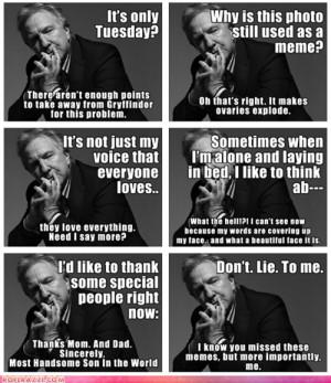 didn't know there were Alan Rickman Memes (alan rickman,meme,memes)