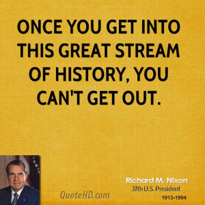 Richard M. Nixon History Quotes