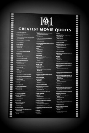 ... giant plaque hanging over my bed), here are the top 13 movie quotes