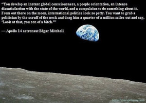 Here is a global perspective ;-) apollo-14-astronaut-edgar-mitchell