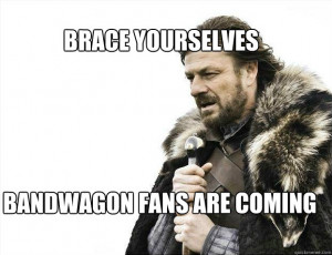 YOURSELves Bandwagon Fans are coming - BRACE YOURSELves Bandwagon Fans ...