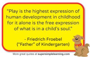 Froebel Quotes On Kindergarten