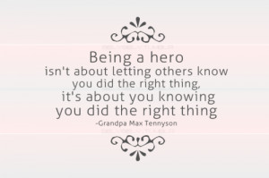 Being a hero isn't about letting others know you did the right thing ...