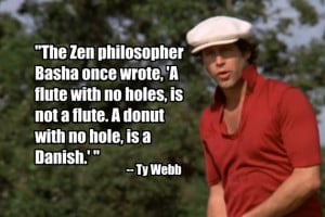 want to see every Caddyshack quote in this thread...