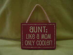 ... Aunts 800X600 Jpg 800 600, Go To Be An Aunts, First Time Aunt Quotes