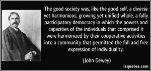 The good society was, like the good self, a diverse yet harmonious ...