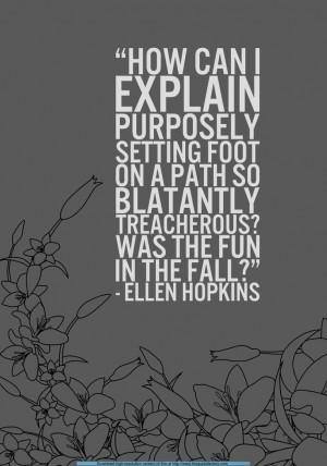 Ellen Hopkins): Quotes 3, Crank Ellen, Life, Fall, Crank Quotes Ellen ...
