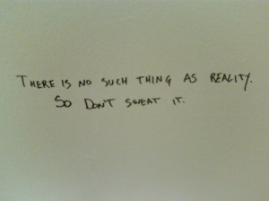 bathroom stall, graffiti, inspirational, quote, reality, text