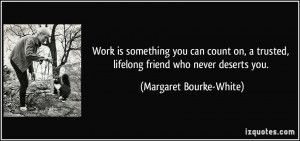 More Margaret Bourke-White Quotes