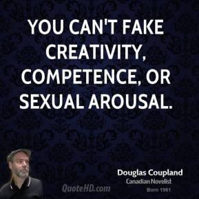 doug-coupland-doug-coupland-you-cant-fake-creativity-competence-or.jpg