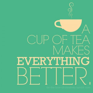 better, cup, quote, tea, text, words