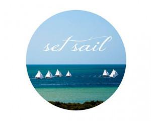 Set Sail quote print Boats print Beach House decor by SoakStudio, $25 ...