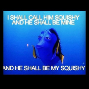 dory from finding nemo quotes squishy