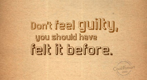 Guilt Quotes, Sayings about being guilty