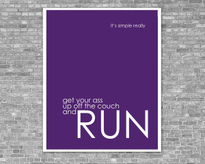 Funny Motivational Running Posters Running poster it's simple