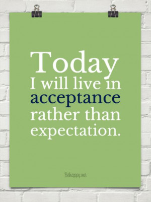 Today I Will Live In Rather Than Expectation.