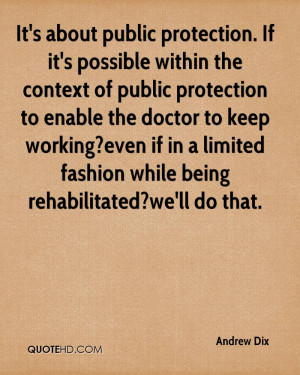 protection. If it's possible within the context of public protection ...