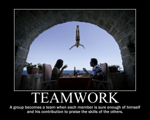 Teamwork, A Group Becomes A Team When Each Member Is Sure Enough Of ...