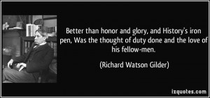 than honor and glory, and History's iron pen, Was the thought of duty ...