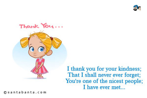 you for your kindness quotes thank you quotes and sayings