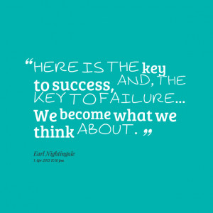 Quotes Picture: here is the key to success, and, the key to failure we ...