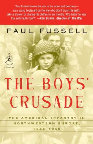 The Boys' Crusade: The American Infantry in Northwestern Europe, 1944 ...
