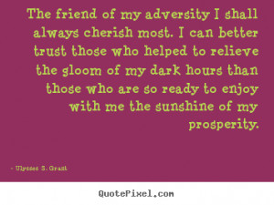 ... ulysses s grant more friendship quotes inspirational quotes success