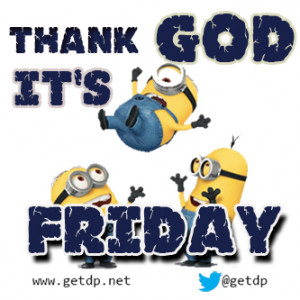 Its Friday Minions