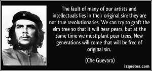 The fault of many of our artists and intellectuals lies in their ...