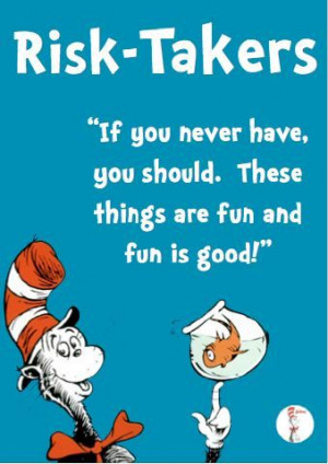 Awesome Dr. Seuss quote for risk takers