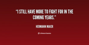 quote Hermann Maier i still have more to fight for 25149 png